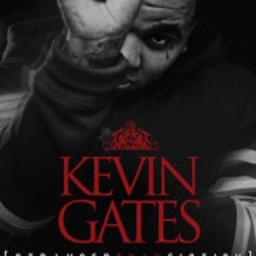 Kevin Gates x Strokin x Produced By: DunDeal