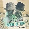 Ñejo & Dalmata - Señal De Vida (Remix Ck DeeJay & DJ Lenux)