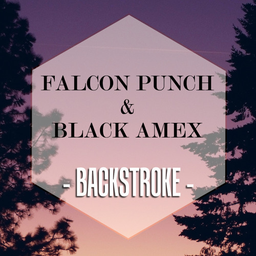 Falcon Punch & Black Amex - Backstroke *FREE DOWNLOAD*