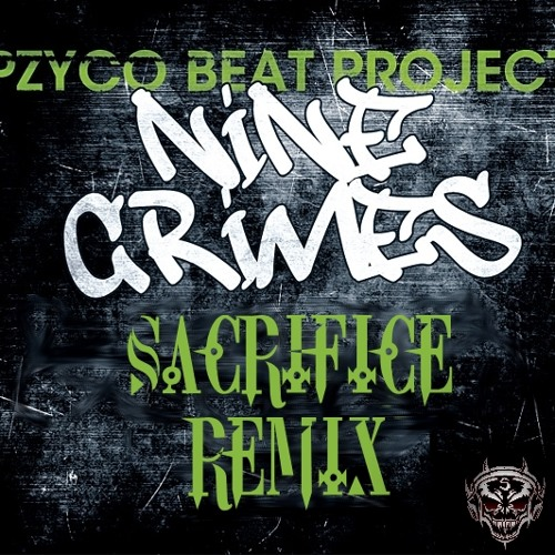 Pzyco Beat Project - 9 Crimes (Sacrifice 2013 Remix) FREE DOWNLOAD