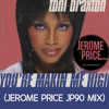 Free Download Toni Braxton - Your Making Me High Jerome Price JP90 Mix Mp3