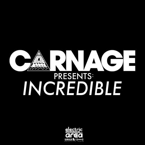 Carnage presents: Incredible - Episode 002 (ft. Alvaro)