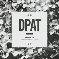 Dpat - Above Us (Ft. Sango + Isles)