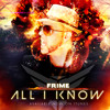 """Frime """"All I Know """" Prod. By Frime"""