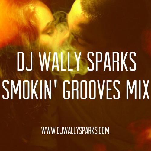 DJ Wally Sparks | Smokin' Grooves Mix