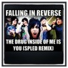 Falling In Reverse-The drug inside of me is you (Spled Remix)