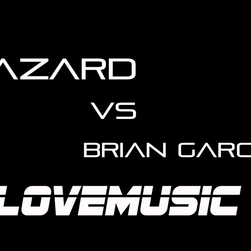 Hazard vs Brian Garcia - Love Music - Agosto