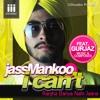 I Can't (Ranjha Baneya Nahi Jana) Jass Mankoo Feat. Gurjaz