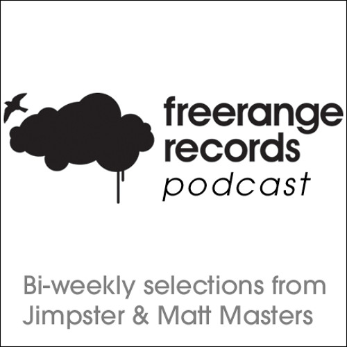 Freerange Podcast - August 2013 Part 2 - One hour presented by Jimpster