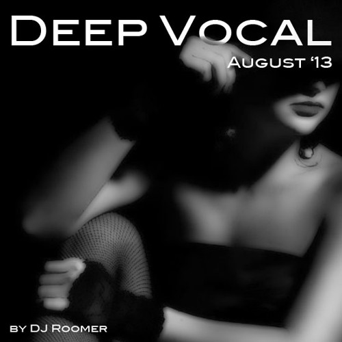 Deep Vocal House Mix Aug '13 by DJ Roomer