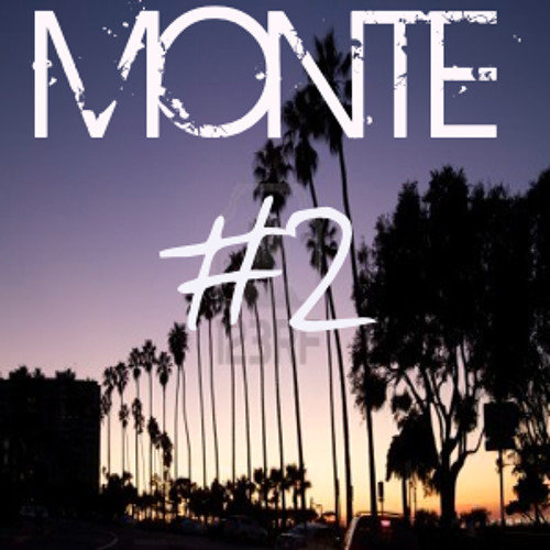 My House Is Your House - Monte Mixtape