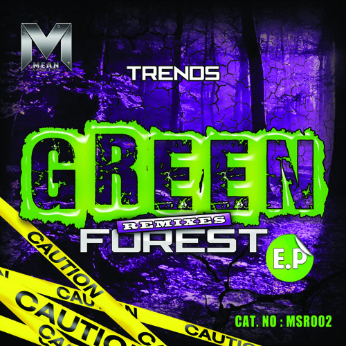 MSR 002 - TRENDS - THE GREEN FOREST REMIXES EP SHOWREEL OUT NOW