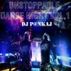 UNSTOPPABLE DANCE NIGHT VOL.1 - DJ PANKAJ