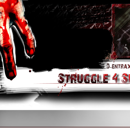 D - Entrax Ft. Mc I See - Struggle 4 Survival (F#ck The Melody Mix) (Preview)