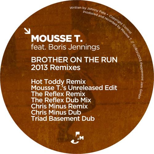 Mousse T. feat. Boris Jennings - Brother On The Run (Triad's Basement Dub)