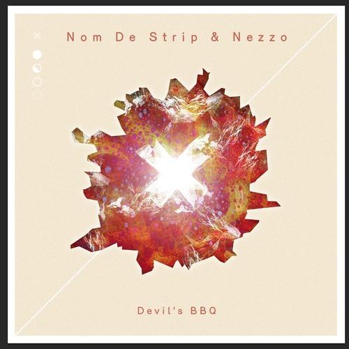 Nom De Strip & Nezzo - Devils BBQ (Original Mix)