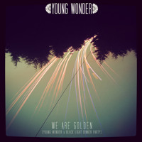 Young Wonder x Black Light Dinner Party - We Are Golden