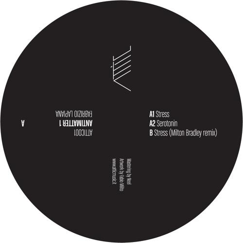 Attic 001 - B1 - Fabrizio Lapiana - Stress (Milton Bradley Remix)