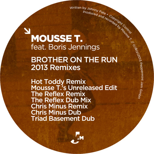 Mousse T. feat. Boris Jennings - Brother On The Run (Mousse T.'s Unreleased Edit)