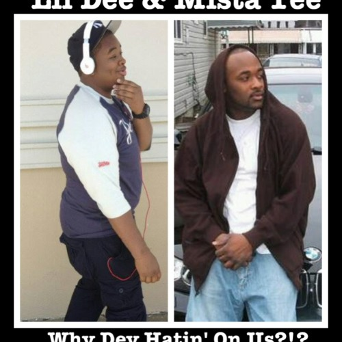 Why Dey Hatin On Me ft. Lil Dee