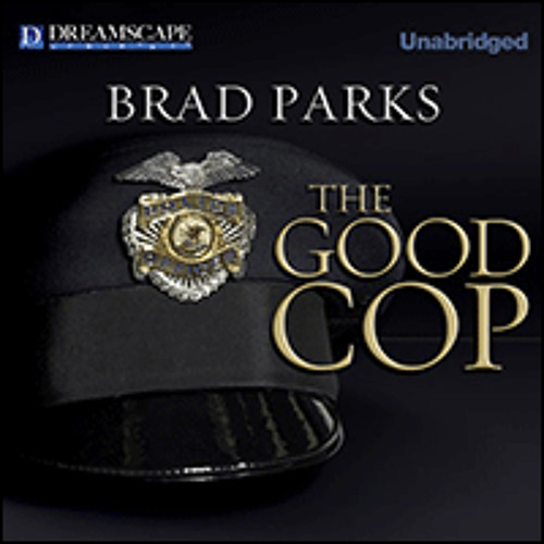 THE GOOD COP By Brad Parks, Read By Adam Verner