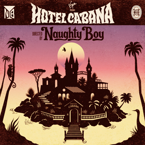 Naughty Boy - Welcome To Cabana (feat. Emeli Sandé & Tinie Tempah) [PREVIEW]