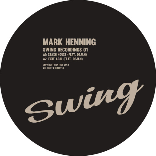 Mark Henning - A2: Exit Acid (feat. Dejan) [Swing] SW01 - SAMPLE