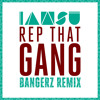 Rep That Gang (Bangerz Festival Trap Remix)