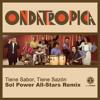 Ondatrópica - Tiene Sabor, Tiene Sazón (Sol Power All-Stars Remix)