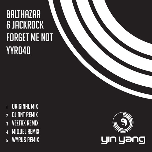 Balthazar & JackRock - Forget Me Not (Original Mix) [Yin Yang]