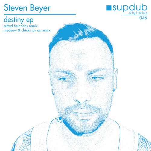 supdub digitales 046 - Steven Beyer - Destiny - Alfred Heinrichs Rmx
