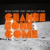 Wilchild - Change Gone Come (feat. SPZRKT, Cheno Lyfe & Eddie Nigma)