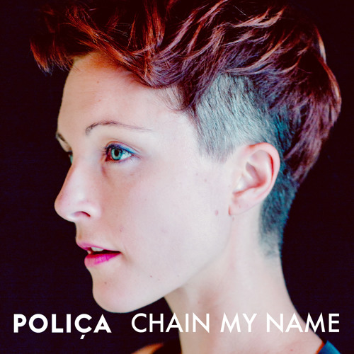 Poliça - Chain My Name