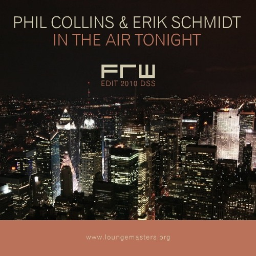 Phil Collins and Schmidt - in the air tonight (FRW LM edit 2010) - FREE DOWNLOAD