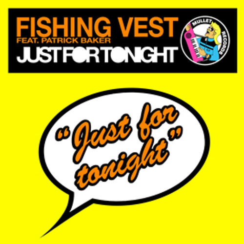 Fishing Vest feat  Patrick Baker - Just For Tonight (BRONX Remix) [MULLET078](Preview)