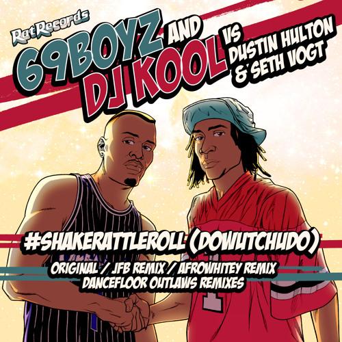 69 Boyz & DJ Kool Vs. Dustin Hulton & Seth Vogt - ShakeRattleRoll (DoWutChuDo) Out now Rat Records!