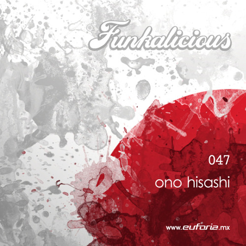 FUNKALICIOUS 047 - Ono Hisashi