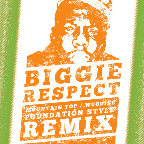 Biggie - Respect (Wubdise/Mountain Top Foundation Style RMX)