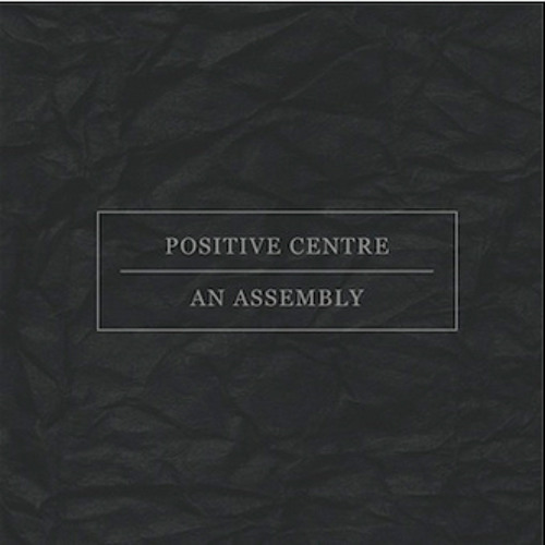 OCS007 Positive Centre 'An Assembly'