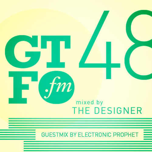 GTFO 048 - mixed by The Designer