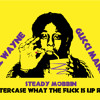 """Lil Wayne ft. Gucci Mane -  """"Steady Mobbin"""" (Blastercase What The Fuck Is Up Remix)"""