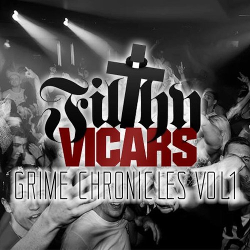 Filthy Vicars - Grime Chronicles Vol.1 (3 decks!) (Free Download!)