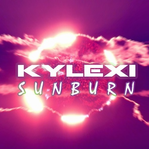 Kylexi - Sunburn [OUT NOW on www.breakfastexclusive.com]