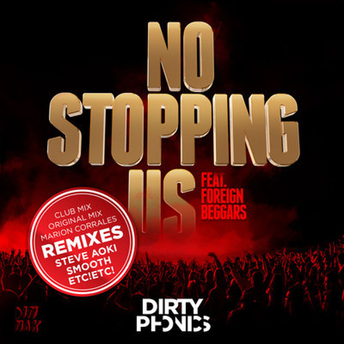 Dirtyphonics-No Stopping Us (feat. Foreign Beggars) (ETC!ETC! Remix) *OUT NOW*