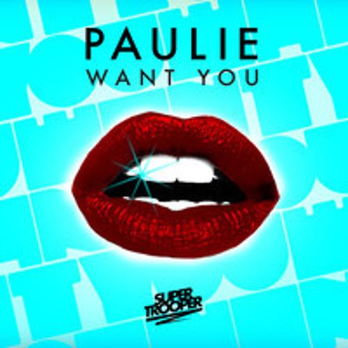 P A U L I E - Want You (Dan's HSS Remix)