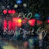 EXO - Baby Don't Cry (Piano&Rain Version)