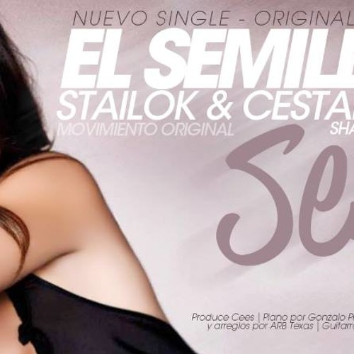 El Semillah - Sexy Featuring Stailok & Cestar Baby (Shamanes Crew)
