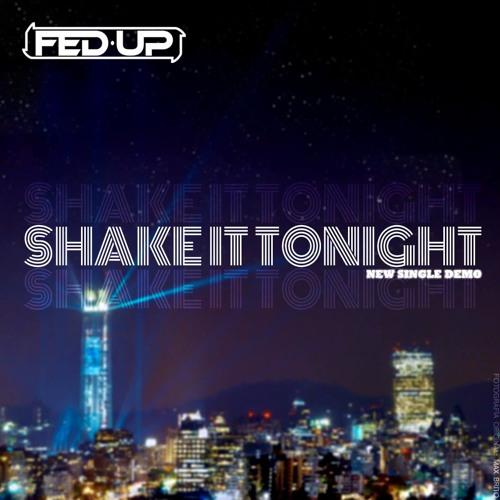 Fed-Up - Shake it tonight (DEMO)