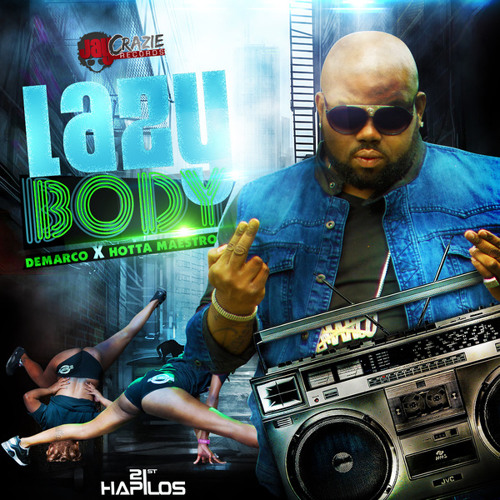 DEMARCO Ft HOTTA MAESTRO - LAZY BODY - AUG 2013 - (preview)