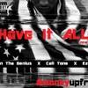 Have It All (Hittman Tha Genius- CaliTone - E-Z)